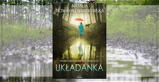 Natalia Nowak-Lewandowska - Układanka    Recenzja patronacka