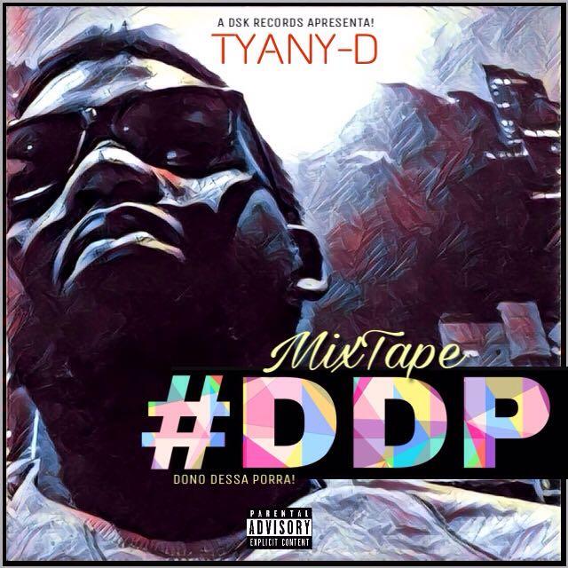 Tyany D - Mixtape #DDP
