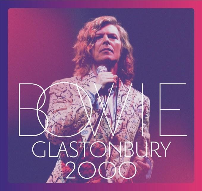"""[News] Ouça """"David Bowie 'Glastonbury 2000"""""""