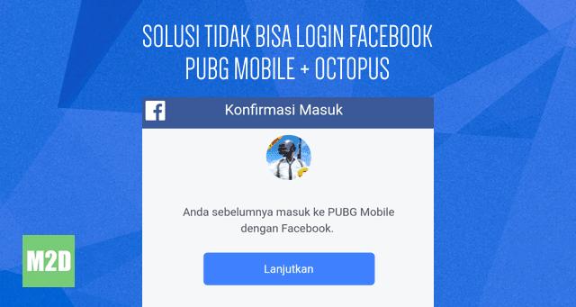 Tidak Bisa Login Facebook PUBG Mobile di Octopus