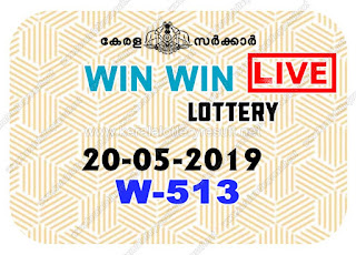 KeralaLotteryResult.net, kerala lottery kl result, yesterday lottery results, lotteries results, keralalotteries, kerala lottery, keralalotteryresult, kerala lottery result, kerala lottery result live, kerala lottery today, kerala lottery result today, kerala lottery results today, today kerala lottery result, win win lottery results, kerala lottery result today win win, win win lottery result, kerala lottery result win win today, kerala lottery win win today result, win win kerala lottery result, live win win lottery W-513, kerala lottery result 20.05.2019 win win W 513 20 may 2019 result, 20 05 2019, kerala lottery result 20-05-2019, win win lottery W 513 results 20-05-2019, 20/05/2019 kerala lottery today result win win, 20/5/2019 win win lottery W-513, win win 20.05.2019, 20.05.2019 lottery results, kerala lottery result May 20 2019, kerala lottery results 20th May 2019, 20.05.2019 week W-513 lottery result, 20.5.2019 win win W-513 Lottery Result, 20-05-2019 kerala lottery results, 20-05-2019 kerala state lottery result, 20-05-2019 W-513, Kerala win win Lottery Result 20/5/2019