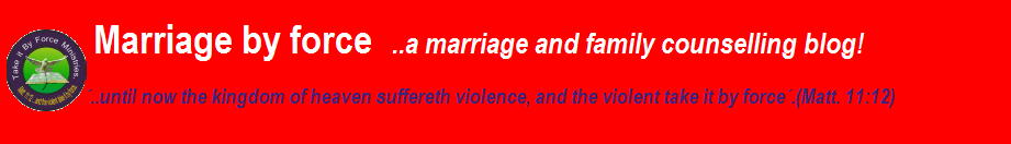 Marriage by force   a marriage and family counselling blog