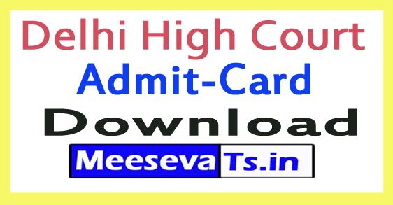 Delhi High Court Admit Card Hall Ticket Download 2017
