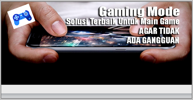 Tips Android: Gaming Mode