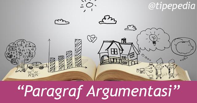 Contoh Paragraf Argumentasi, Pengertian, Ciri, dan Jenisnya