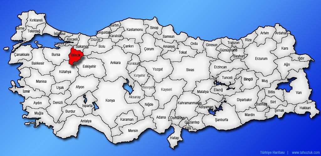 Bilecik ilinin Trkiye haritasndaki yeri ve konumu nerede Laf Szlk