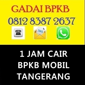 Tempat Gadai BPKB Mobil di Tangerang Langsung Cair