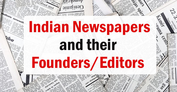 List of Indian Newspapers and their Founders/Editors - GK 2020