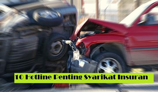 10 Hotline Penting Syarikat Insuran Untuk Kerosakan Dan Kemalangan Jalanraya