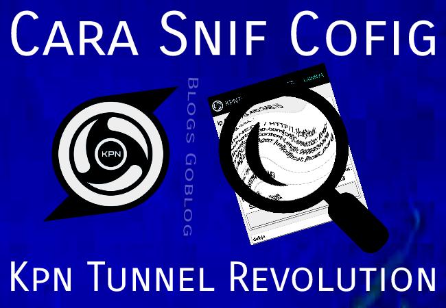 Cara Snif/Melihat Isi Config Kpn Tunnel Revolution (Ktr Opener) Terbaru