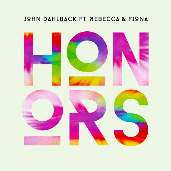 John Dahlbäck - Honors (feat. Rebecca & Fiona) [Radio Mix] - Single Cover
