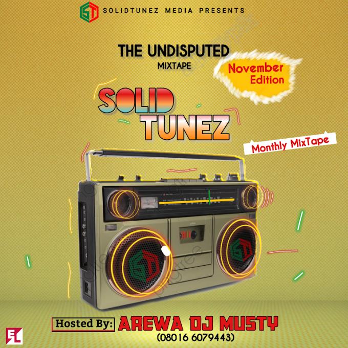 MIXTAPE: SOLIDTUNEZ FT. AREWA DJ MUSTY – THE UNDISPUTED MIXTAPE