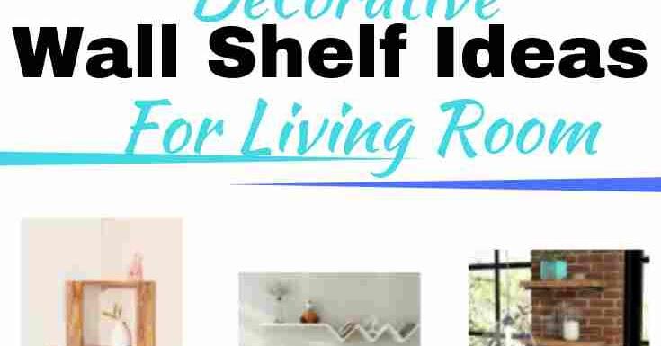 48 Decorative Wall Shelf Ideas For Living Room