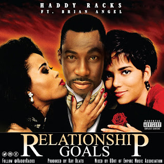 Relationship Goals, Haddy Racks, Brian Angel, New Music Alert, Hip Hop Everything, New Hip Hop Music, Team Bigga Rankin, Promo Vatican,