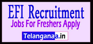EFI Recruitment 2017 Jobs For Freshers Apply
