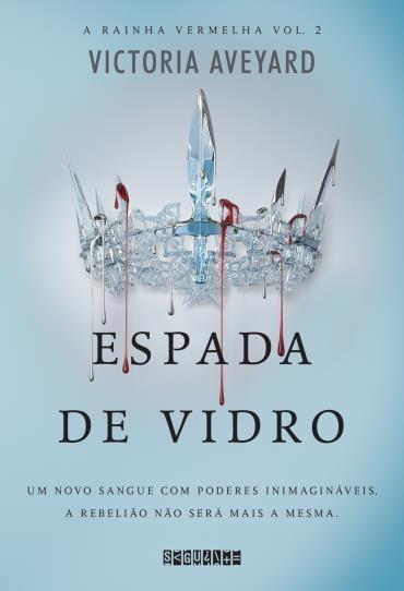 rainha vermelha, trilogia rainha vermelha, espada de vidro, victora aveyard, resenha, seguinte