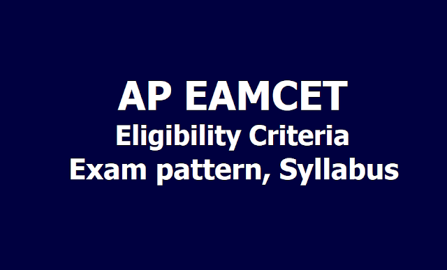 AP EAMCET 2019 Eligibility, Exam pattern, Syllabus
