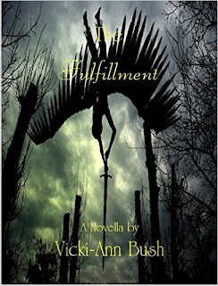 http://www.amazon.com/Fulfillment-Vicki-Ann-Bush-ebook/dp/B00PSJ7DJO/ref=la_B004I4ZQWG_1_5?s=books&ie=UTF8&qid=1454616780&sr=1-5