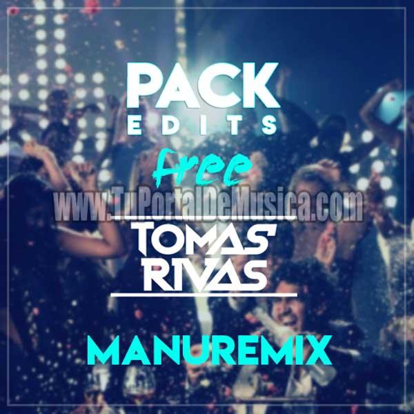 Dj Tomas Rivas Ft. ManuRemix Pack Edits Free (2018)