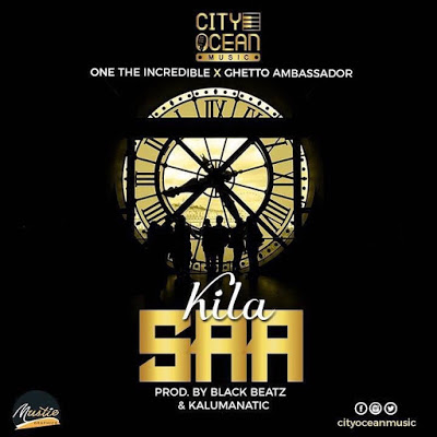 Download Mp3 | One The Incredible x Ghetto Ambassador - Kila Saa