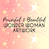 Wonderful Artwork Celebrating Wonder Woman