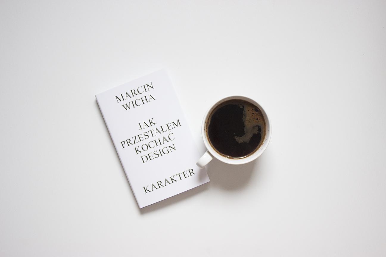 książka, recenzja, marcin wicha, jak przestałem kochać design, wylegarniapomyslow