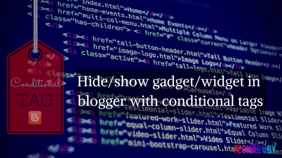 Blogger me conditional tags se widgets/gadgets ko hide/show