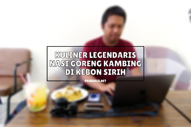 Nasi Goreng Kambing Kebon Sirih Jakarta Pusat