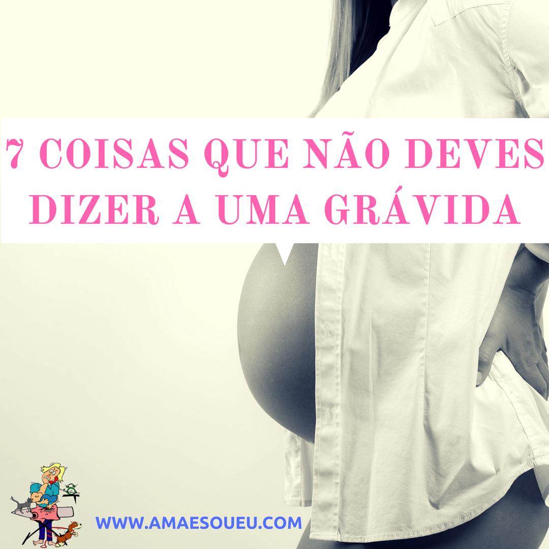 7 coisas que nunca deves dizer a uma grávida - www.amaesoueu.com - #gravidez #grávida