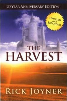 http://www.amazon.com/The-Harvest-Rick-Joyner/dp/1599331047/ref=sr_1_1?ie=UTF8&qid=1409596035&sr=8-1&keywords=the+harvest+rick+joyner