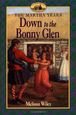 Down to the Bonny Glen by Melissa Wiley (5 star review)