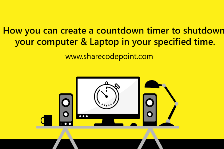 How you can create a countdown timer to shutdown or laptop your comp in your specified time. - Tips & Tricks