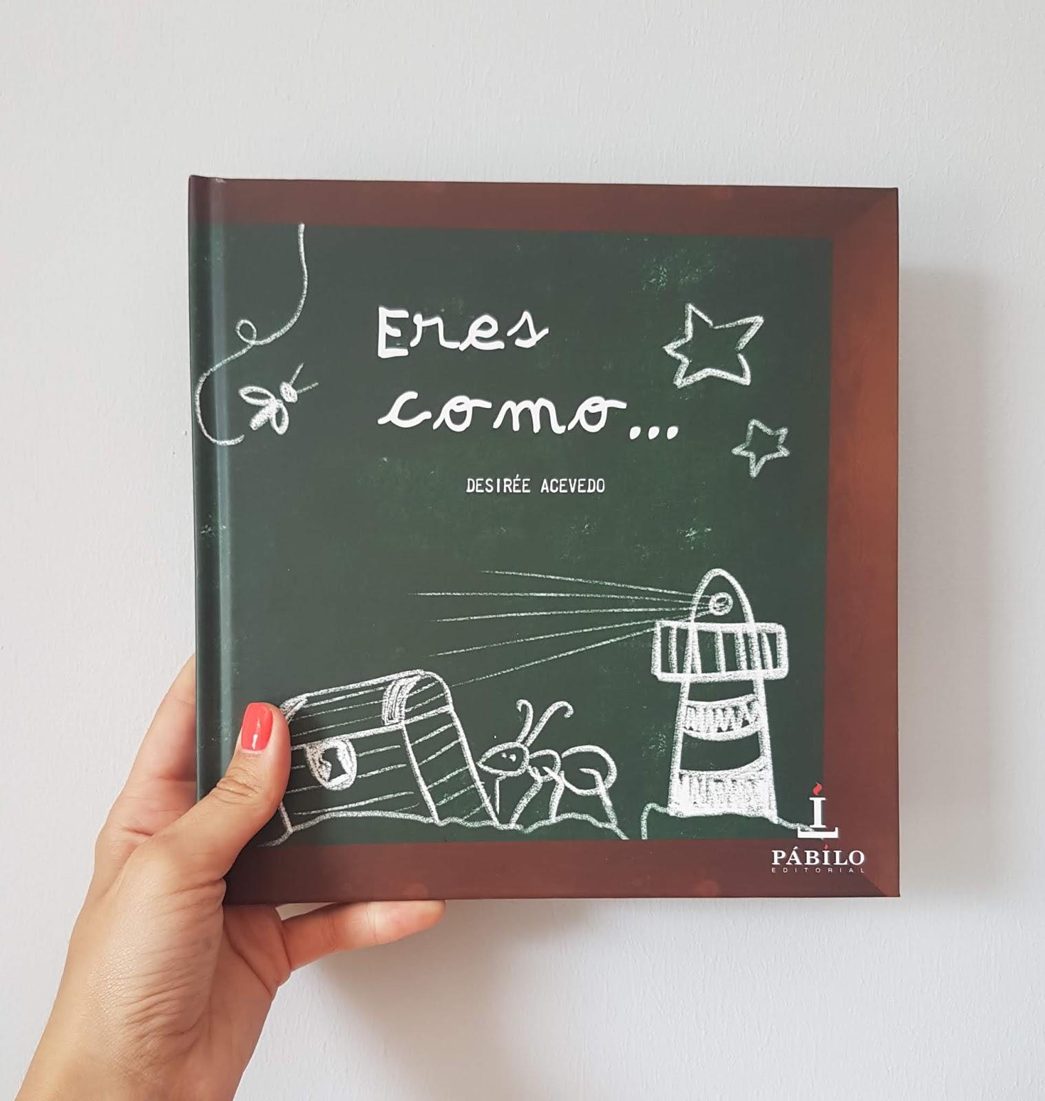 Ser Maestra: Eres como... Un libro por y para docentes