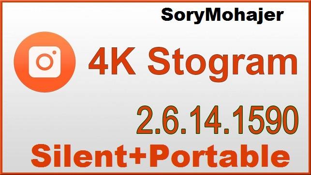 تحميل برنامج 4K.Stogram 2.6.14.1590 لتحميل الفيديو والصور من الانستقرام اخر اصدار منشط Silent صامت+محمول Portable