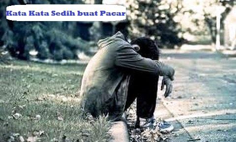 [KUMPULAN & TERBARU] Kata Kata Sedih buat Pacar Terbaru 2019