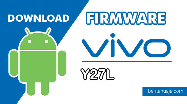 Download Firmware / Stock ROM Vivo Y27L (PD1410F) All Version