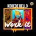 Korede Bello – Work It  | Download Mp3