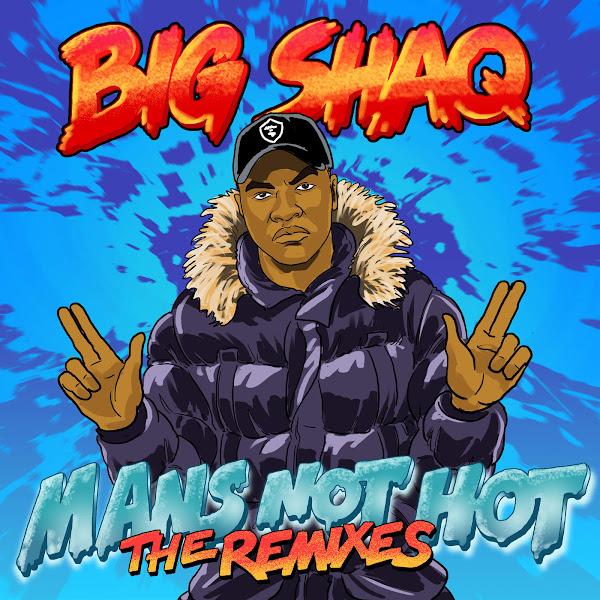 Big Shaq - Man's Not Hot (Remixes) Cover