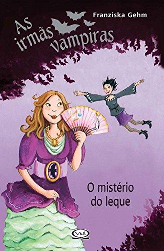 As irmãs vampiras O mistério do leque - Franziska Gehm