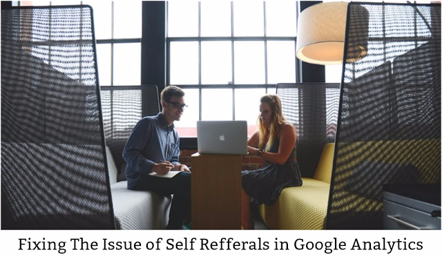 Fixing The Issue of Self Refferals in Google Analytics