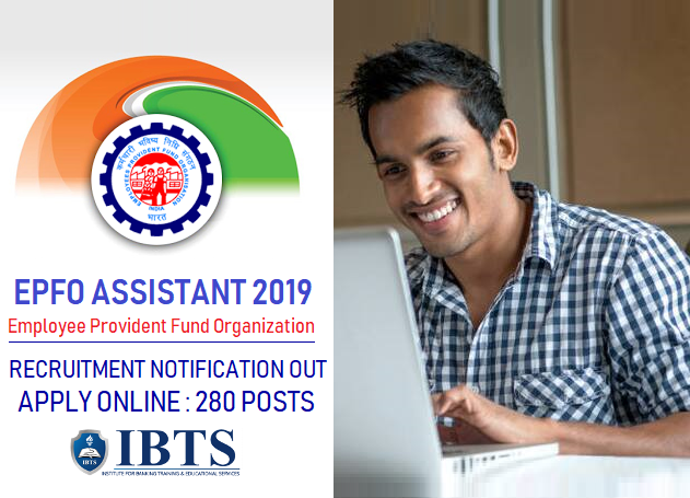 EPFO Assistant 2019 Recruitment Notification Out  Apply Online for 280 Assistant Posts