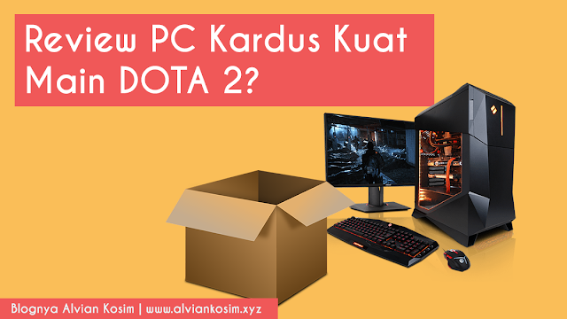 Review Alvian Kosim PC Kardus Indonesia