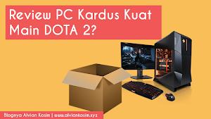 Mengganti Casing PC dengan Kardus PC Kardus Indonesia | Blognya Alvian Kosim