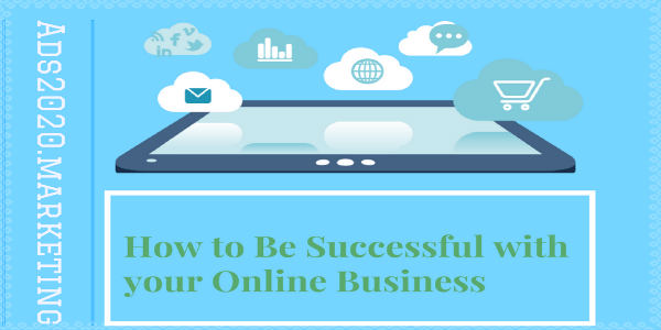 How to be successful with your Online Business-600x300