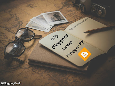 Why Bloggers Leave Blogger ?