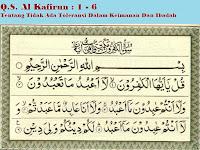 Al Qur'an QS. Al Kafirun : 1 - 6
