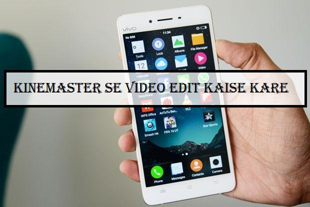Mobile-Phone-Me-Kinemaster-Se-Video-Edit-Kaise-Kare
