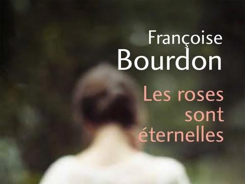 Les roses sont éternelles de Françoise Bourdon