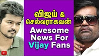 Vijay confirmed Selvaraghavan Movie – Vijay 62 treat For Vijay Fans