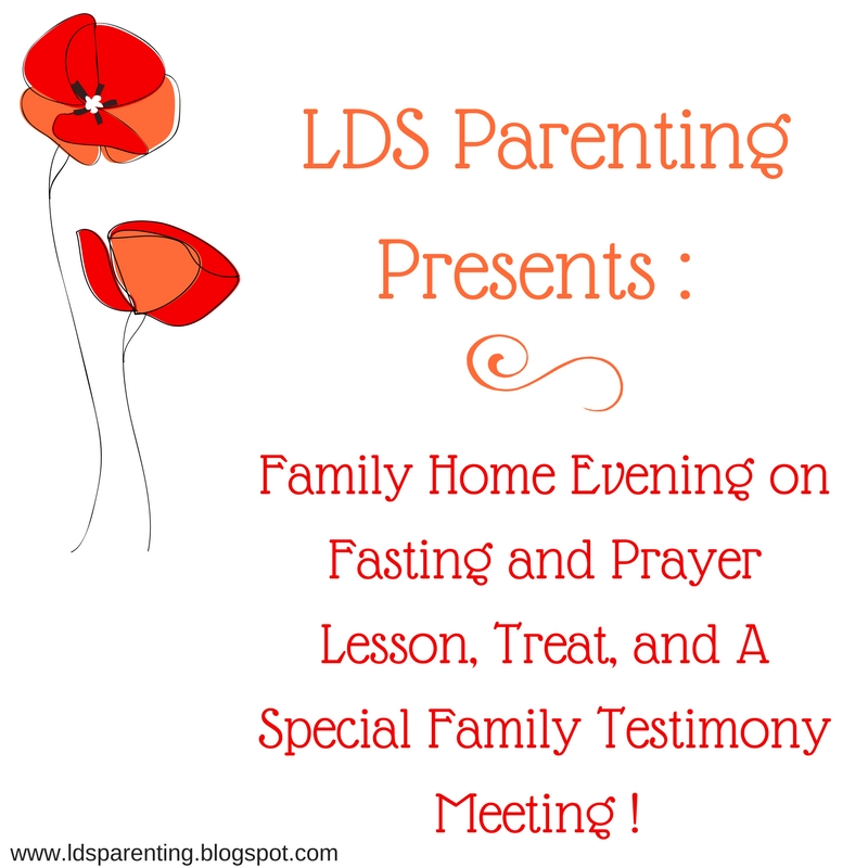 Lds Parenting Fhe Fasting And Testimonies